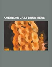 { [ AMERICAN JAZZ DRUMMERS: GARY BURGHOFF, PAUL WERTICO, TONY WILLIAMS, PAPA JACK LAINE, BABY DODDS, PAUL BARBARIN, LOUIS BARBARIN, MAX ROACH, SHE ] } Source Wikipedia ( AUTHOR ) Sep-12-2013 Paperback