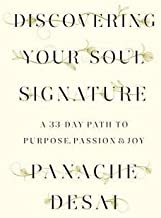 Panache Desai: Discovering Your Soul Signature : A 33-Day Path to Purpose, Passion & Joy (Hardcover); 2014 Edition