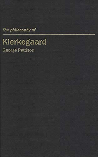 Compare Textbook Prices for The Philosophy of Kierkegaard Volume 7 Continental European Philosophy First Edition ISBN 9780773529878 by Pattison, George