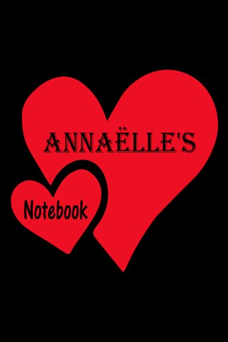 ANNAËLLE'S Notebook: Personalized writing journal for ANNAËLLE, Great Birthday Gift for Women or Girl named ANNAËLLE, Personalized Notebook for ... Team, friend, Coworkers, 110 Lined Pages.