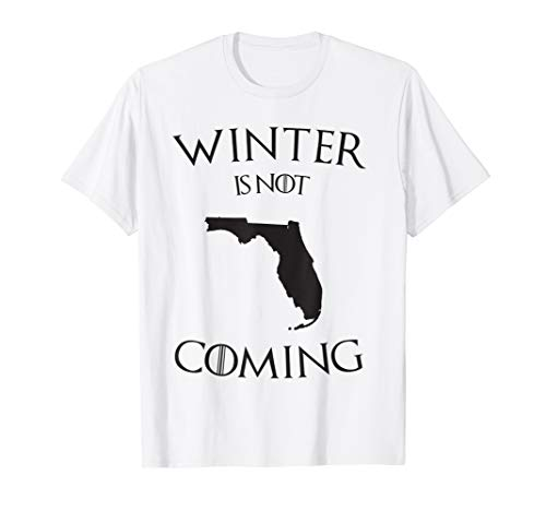 Winter is not coming to Florida t-shirt