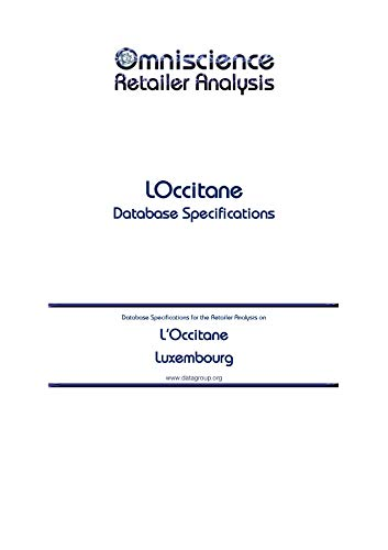 L'Occitane - Luxembourg: Retailer Analysis Database Specifications (Omniscience Retailer Analysis - Luxembourg Book 59594) (English Edition)