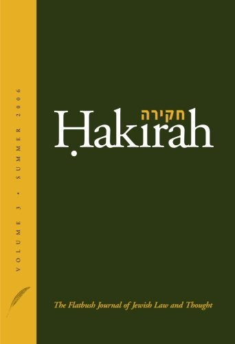 Hakirah: The Flatbush Journal of Jewish Law and Thought (Volume 3)
