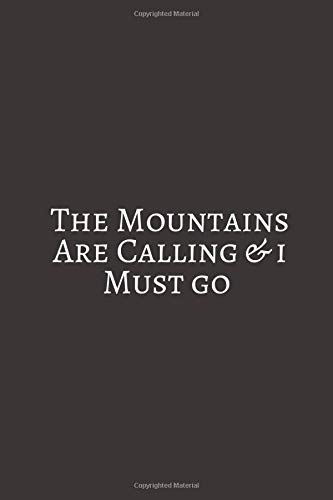 The Mountains Are Calling & I Must Go: A travel journal to write down your experiences, to sketch and scribble impressions, to scapbook your ... with...