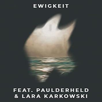 Ewigkeit (feat. Lara Karkowski, PaulDerHeld & King Kobra)