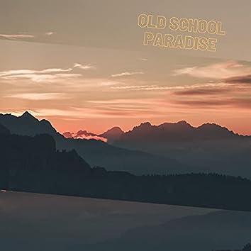Old School Paradise