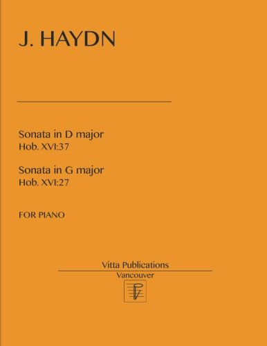 J. Haydn, Sonatas in D major, Hob. XVI:37 and in G Major, Hob. XVI:27