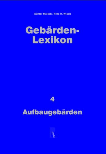 Gebärden-Lexikon 4: Aufbaugebärden