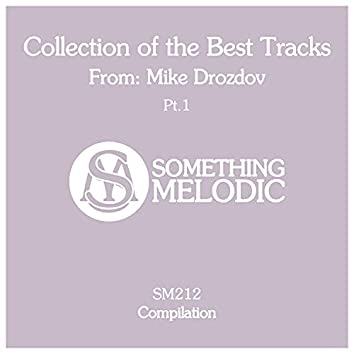 Collection of the Best Tracks From: Mike Drozdov, Pt. 1
