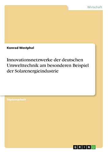 Innovationsnetzwerke der deutschen Umwelttechnik am besonderen...