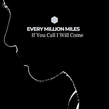 If You Call I Will Come (Live)