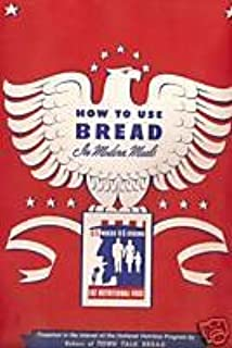 How to Use Bread In Modern Meals