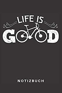 Notizbuch: Notizbuch | Notizheft | Schreibbuch | 110 Seiten | Liniert | Linien | DIN A5 | Fahrrad | Bike | Rad | Radeln | Biker | Mountainbike | Fahrradfahrer | BMX | E-Bike | Fahren | Mountainbiking | Mountainbiker | Fahrradkette | Life Is Good