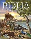 Biblia completa ilustrada para niños