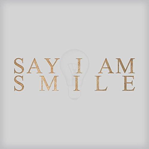 Say, I Am