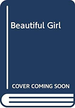 Beautiful Girl - Book #4 of the Wildfire