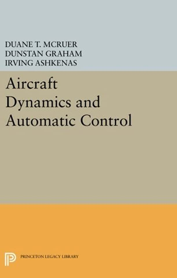 告発者スポンサー不完全なAircraft Dynamics and Automatic Control (Princeton Legacy Library)