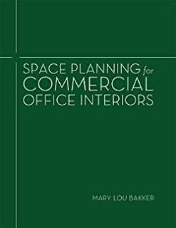 Mary Lou Bakker: Space Planning for Commercial Office Interiors (Paperback); 2012 Edition