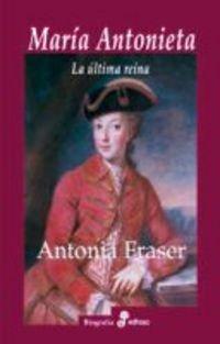 María Antonieta. La última reina