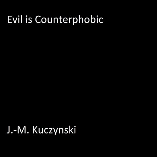 Evil Is Counterphobic audiobook cover art