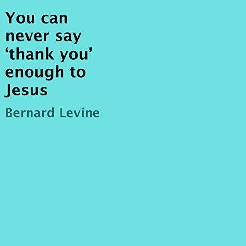 You Can Never Say 'Thank You' Enough to Jesus Titelbild