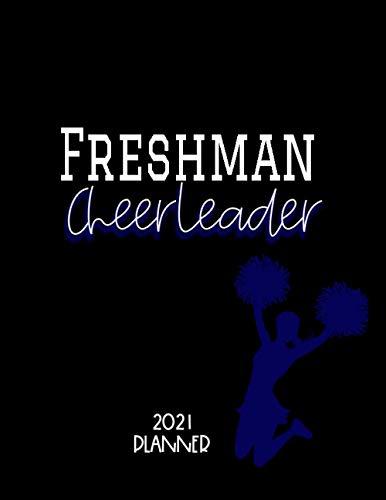 Freshman Cheerleader 2021 Planner: Yearly, Monthly, Weekly Cheerleading, School, Student Organizer, Blue