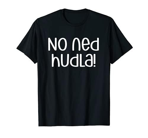No Ned Hudla Schwäbisch T-Shirt
