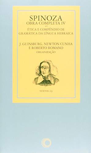 Spinoza - obra completa IV: ética e compêndio de gramática da língua hebraica: 29