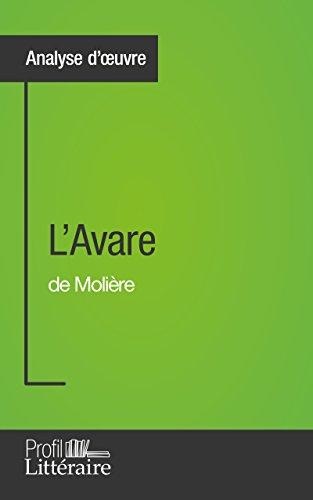 L'Avare de Molière (Analyse approfondie): Approfondissez votre lecture des romans classiques et modernes avec Profil-Litteraire.fr