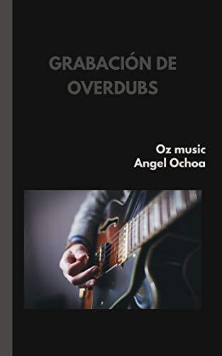 grabación de overdubs: apuntes de ingeniería en audio