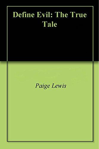 Define Evil: The True Tale (English Edition)