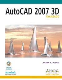 AutoCAD 2007 3D. Avanzado (Diseño Y Creatividad)