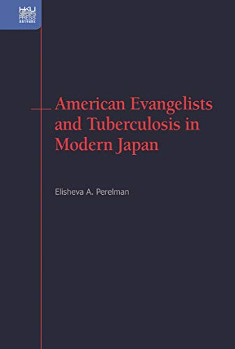 American Evangelists and Tuberculosis in Modern Japan (English Edition)