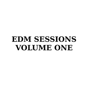 EDM SESSIONS VOLUME ONE