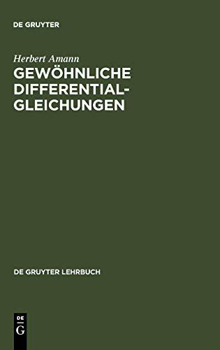 Gewöhnliche Differentialgleichungen (de Gruyter Lehrbuch)