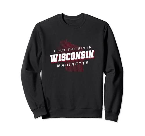 Sin in Wisconsin Marinette Hometown WI Home State Dad Jokes Sweatshirt