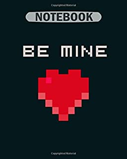 Notebook: be mine heart love miner game pixel art nerd cpu - 50 sheets, 100 pages - 8 x 10 inches
