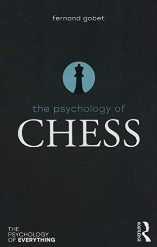 The Psychology of Chess (Psychology of Everything)