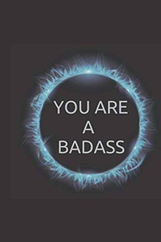 You are a Badass: lined notebook. high quality cover, 120 pages, 6x9 inches in size
