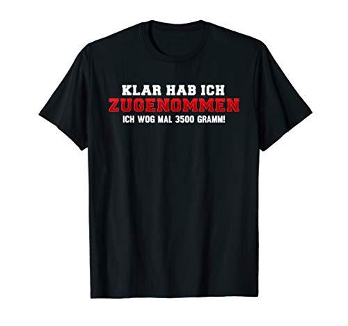 Lustig Klar hab ich zugenommen och wog mal Spruch Dick T-Shirt