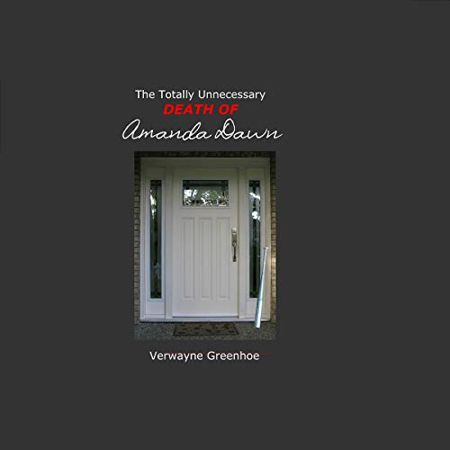 The Totally Unnecessary Death of Amanda Dawn Audiobook By Verwayne Greenhoe cover art