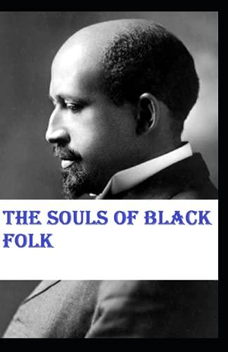 The Souls of Black Folk by William Edward Burghardt Du Bois illustrated edition