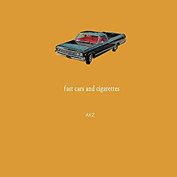 fast cars and cigarettes
