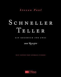 Schneller Teller: Ein Kochbuch für zwei