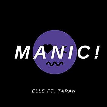 Manic! (feat. Taran)