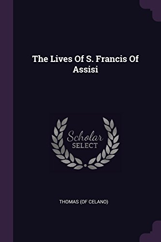LIVES OF S FRANCIS OF ASSISI