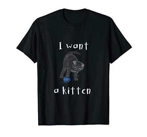 Cat - I want a kitten / Katze / Kaetzchen (D010-0342A) T-Shirt