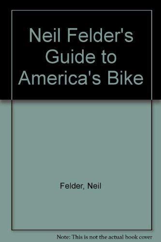 Neil Felder's Guide to America's Bike