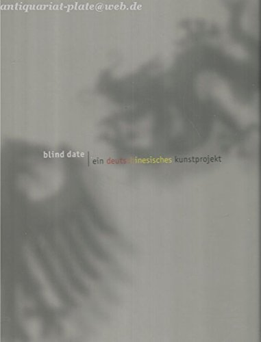 Blind Date. Ein deutsch-chinesisches Kunstprojekt.