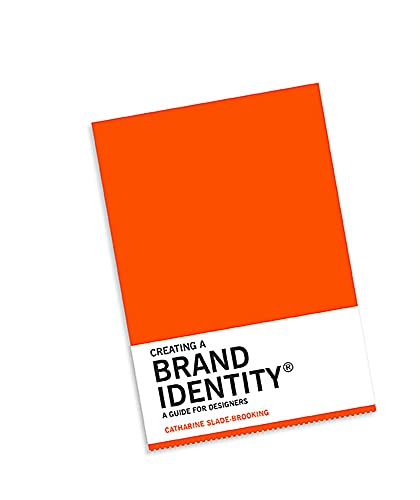 Creating A Brand Identity: A Guide For Designers: (Graphic Design Books, Logo Design, Marketing)